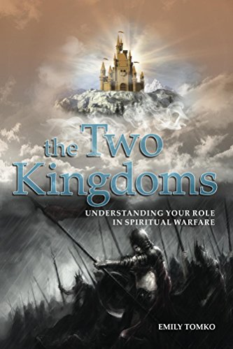 The Two Kingdoms: understanding your role in spiritual warfare