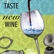 A Taste of New Wine is now available!