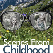 Scenes from Childhood is here!