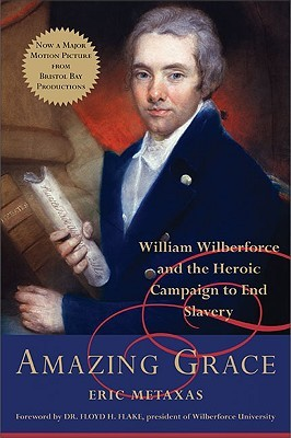Wilberforce, slavery and abortion, amazing grace, eric metaxas